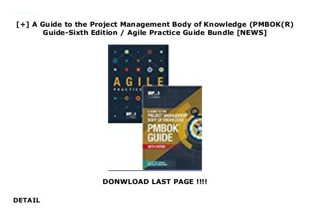 [+] A Guide to the Project Management Body of Knowledge (PMBOK(R) Guide-Sixth Edition / Agile Practice Guide Bundle [NEWS]...