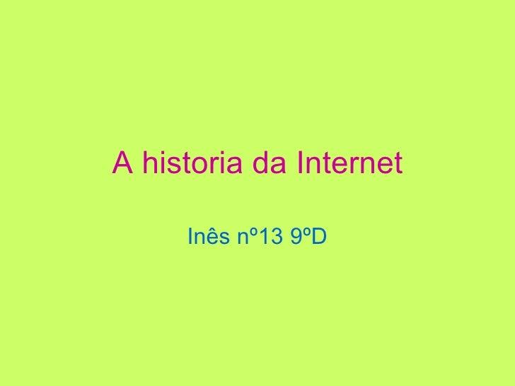 A historia da Internet Inês nº13 9ºD
