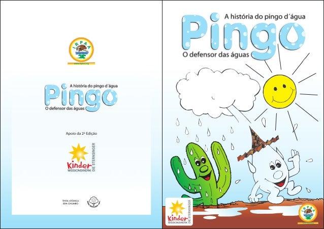 A história do pingo d´água O defensor das águas2ª EDIÇÃO - FEVEREIRO / 2008IRPAA - INSTITUTO REGIONAL DA PEQUENA AGROPECUÁ...