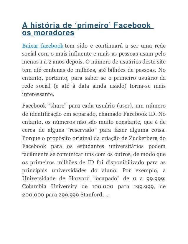 A história de 'primeiro' Facebook os moradores Baixar facebook tem sido e continuará a ser uma rede social com o mais infl...