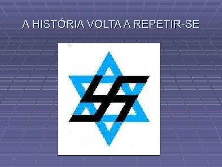 A HISTÓRIA VOLTA A REPETIR-SE