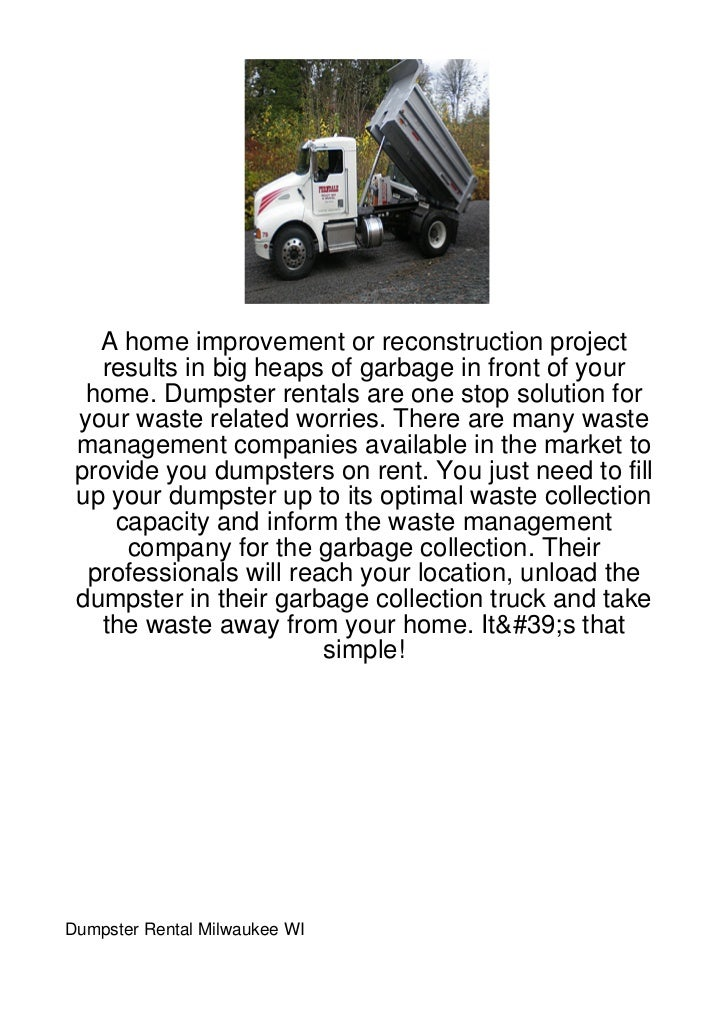 A home improvement or reconstruction project   results in big heaps of garbage in front of your  home. Dumpster rentals ar...