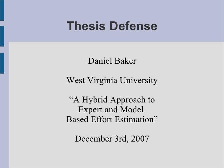 "Thesis Defense Daniel Baker West Virginia University "" A Hybrid Approach to Expert and Model  Based Effort Estimation"" Dec..."