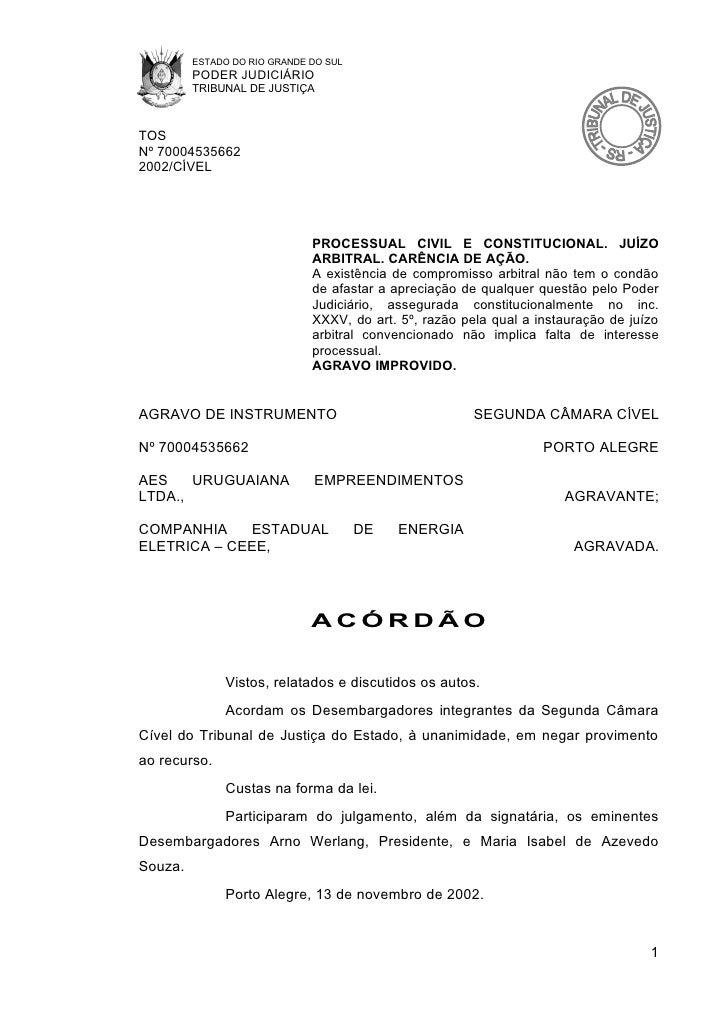 ESTADO DO RIO GRANDE DO SUL          PODER JUDICIÁRIO          TRIBUNAL DE JUSTIÇA    TOS Nº 70004535662 2002/CÍVEL       ...