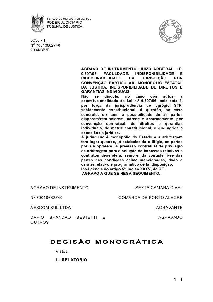 ESTADO DO RIO GRANDE DO SUL        PODER JUDICIÁRIO        TRIBUNAL DE JUSTIÇA    JCSJ - 1 Nº 70010662740 2004/CÍVEL      ...