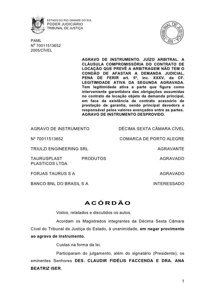 ESTADO DO RIO GRANDE DO SUL        PODER JUDICIÁRIO        TRIBUNAL DE JUSTIÇA   PAML Nº 70011513652 2005/CÍVEL           ...