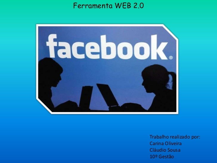 Ferramenta WEB 2.0                     Trabalho realizado por:                     Carina Oliveira                     Clá...