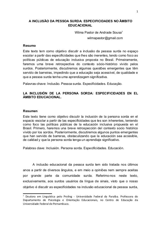 1 A INCLUSÃO DA PESSOA SURDA: ESPECIFICIDADES NO ÂMBITO EDUCACIONAL Wilma Pastor de Andrade Sousa1 wilmapastor@gmail.com R...