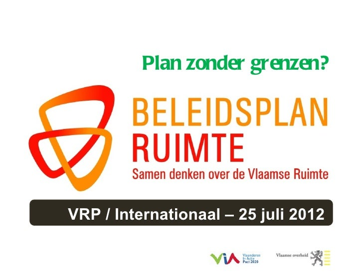 Plan zonder grenzen?VRP / Internationaal – 25 juli 2012