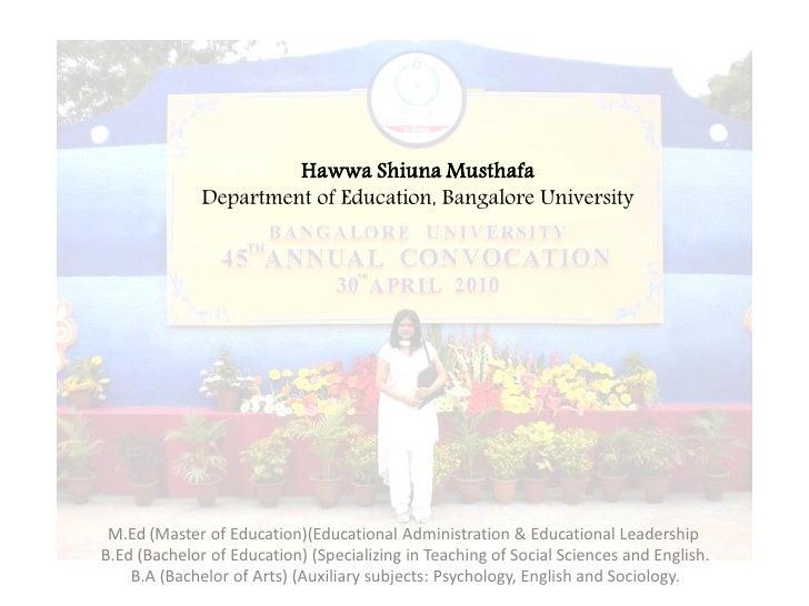 Hawwa Shiuna Musthafa              Department of Education, Bangalore University M.Ed (Master of Education)(Educational Ad...