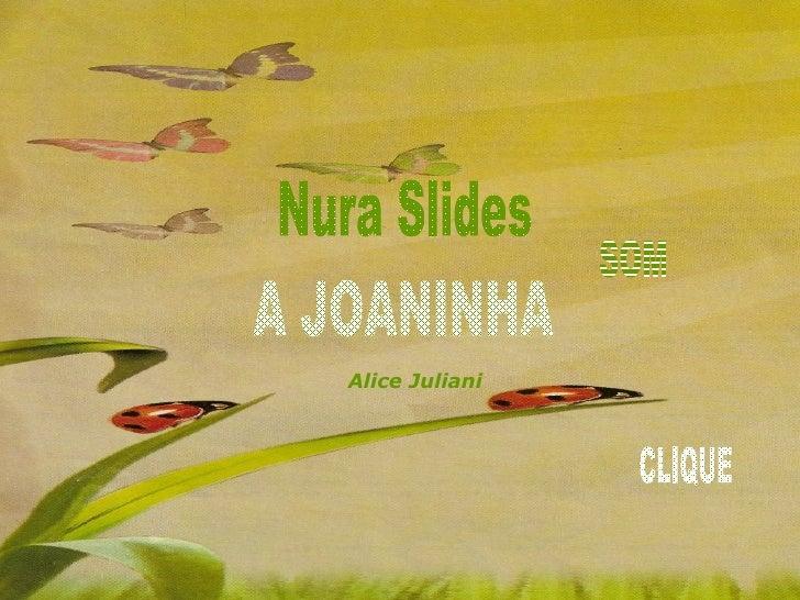 Nura Slides A JOANINHA SOM CLIQUE Alice Juliani