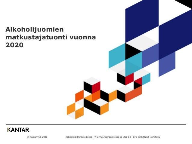 © Kantar TNS 2020 Kotipaikka/Domicile Espoo   Y-tunnus/Company code 0114300-3   SFS-ISO 20252 -sertifioitu Alkoholijuomien...