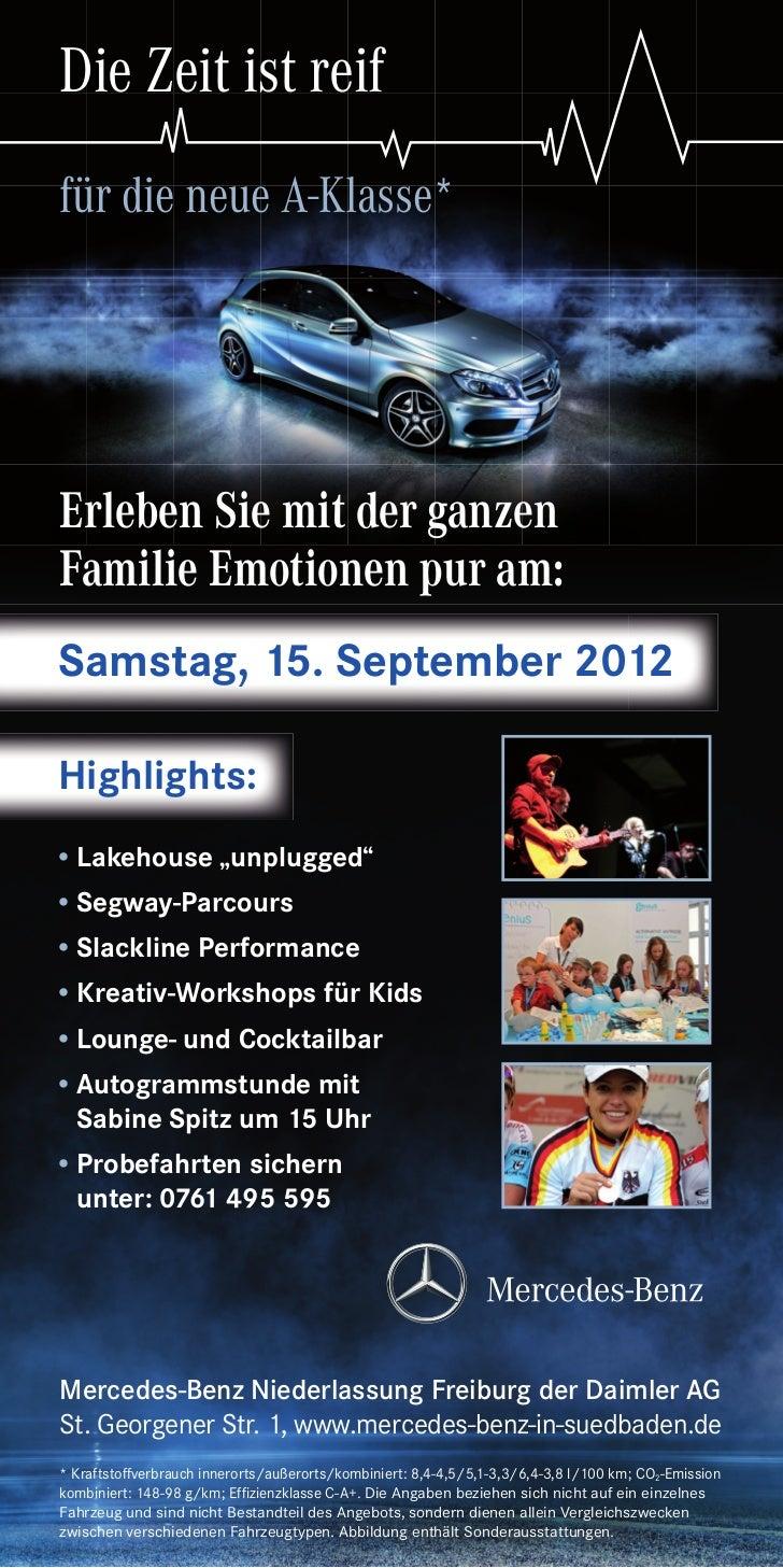 Die Zeit ist reiffür die neue A-Klasse*Erleben Sie mit der ganzenFamilie Emotionen pur am:Samstag, 15. September 2012highl...