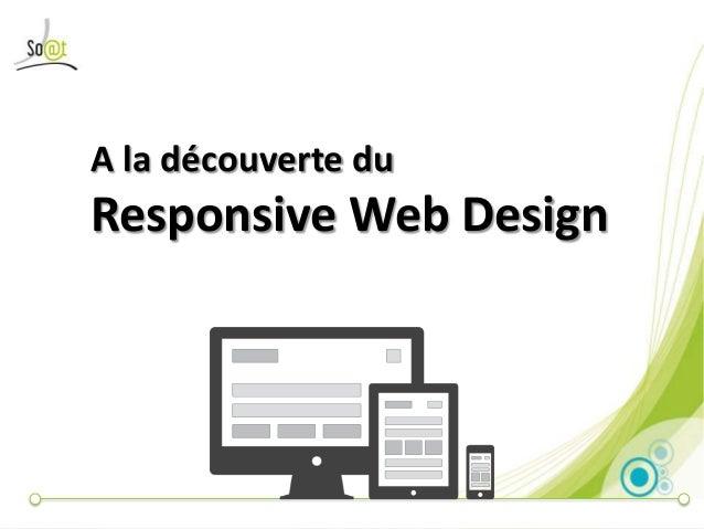 A la découverte du  Responsive Web Design