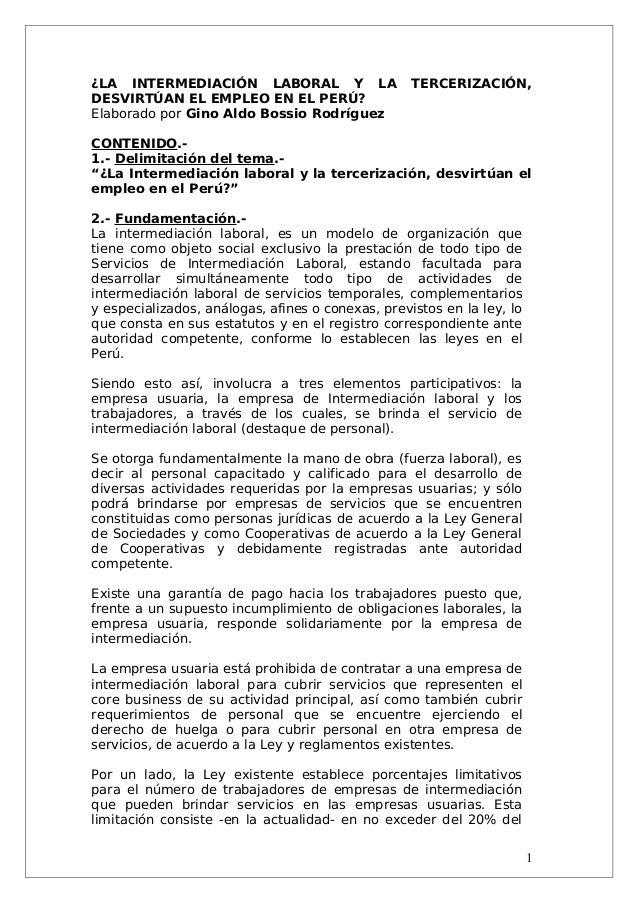 ¿LA INTERMEDIACIÓN LABORAL Y LA TERCERIZACIÓN,DESVIRTÚAN EL EMPLEO EN EL PERÚ?Elaborado por Gino Aldo Bossio RodríguezCONT...