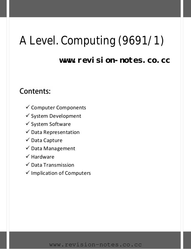A Level. Computing (9691/1)       www.revision-notes.co.cc     www.revision-notes.co.cc