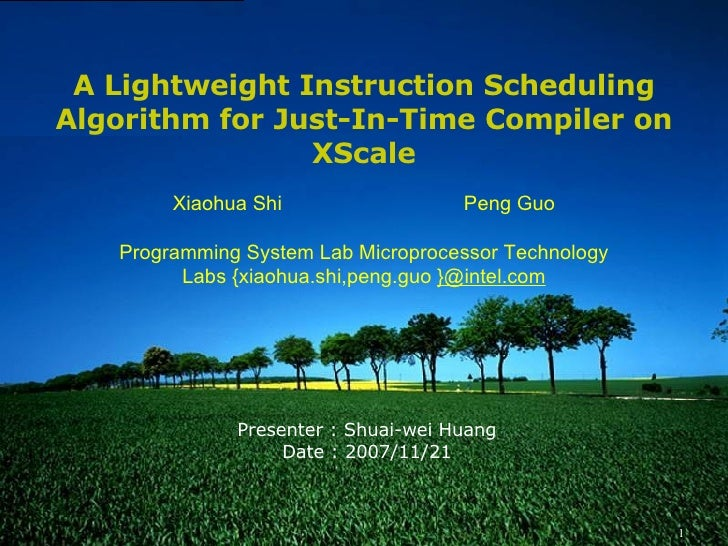 Presenter : Shuai-wei Huang Date : 2007/11/21 A Lightweight Instruction Scheduling Algorithm for Just-In-Time Compiler on ...