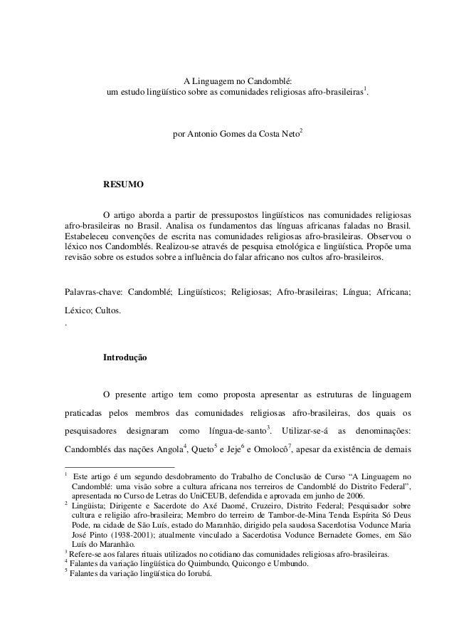 A Linguagem no Candomblé: um estudo lingüístico sobre as comunidades religiosas afro-brasileiras1 . por Antonio Gomes da C...
