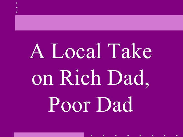 A Local Take on Rich Dad, Poor Dad