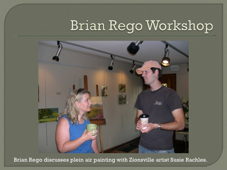 Brian Rego discusses plein air painting with Zionsville artist Susie Rachles.