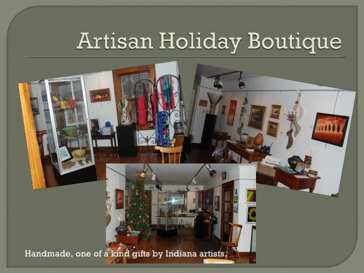 Handmade, one of a kind gifts by Indiana artists.