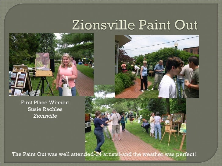 First Place Winner: Susie Rachles Zionsville The Paint Out was well attended-34 artists!-and the weather was perfect!