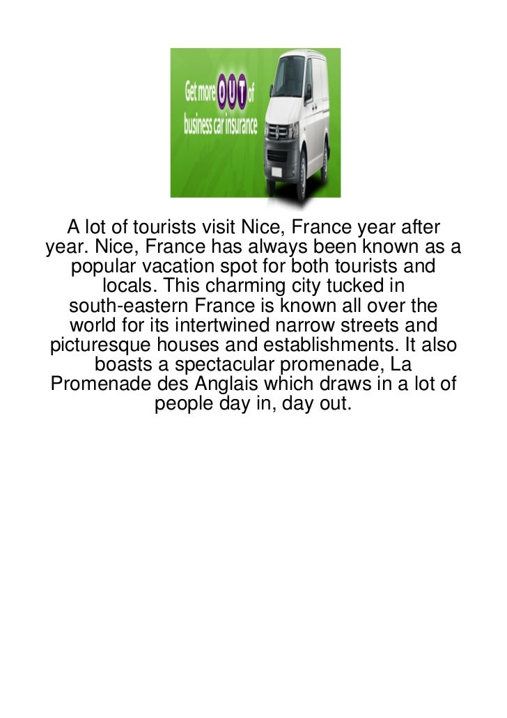 A lot of tourists visit Nice, France year afteryear. Nice, France has always been known as a   popular vacation spot for b...