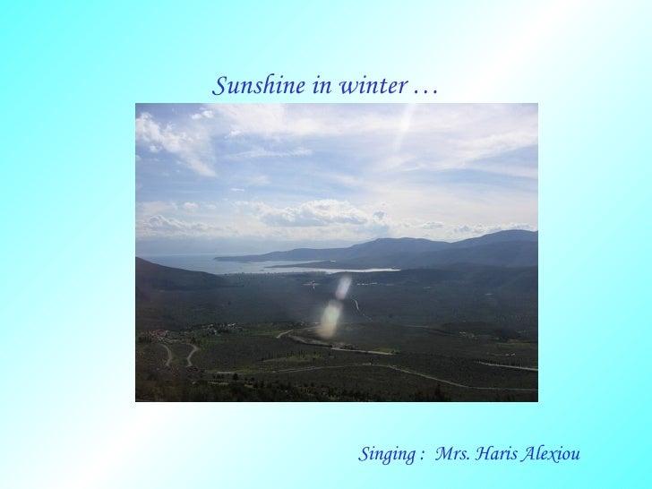 Sunshine in winter … Singing :  Mrs. Haris Alexiou