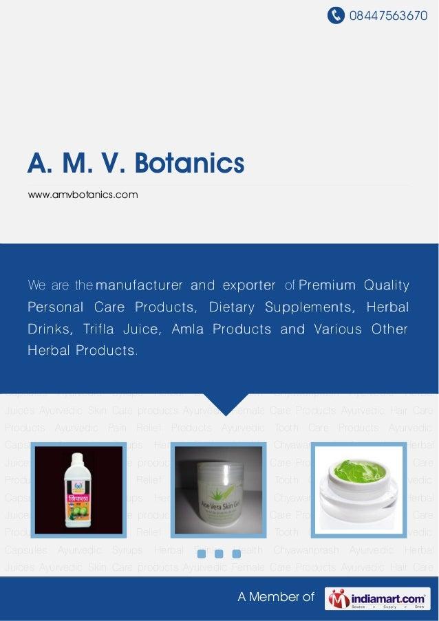 08447563670A Member ofA. M. V. Botanicswww.amvbotanics.comAyurvedic Herbal Juices Ayurvedic Skin Care products Ayurvedic F...