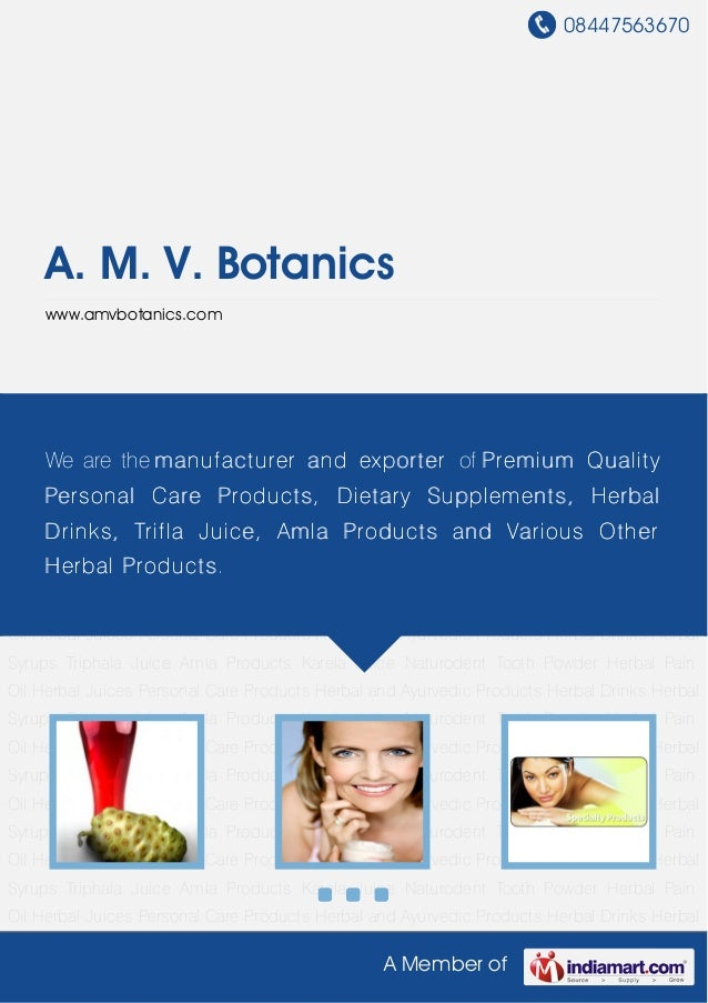 08447563670A Member ofA. M. V. Botanicswww.amvbotanics.comHerbal Juices Personal Care Products Herbal and Ayurvedic Produc...