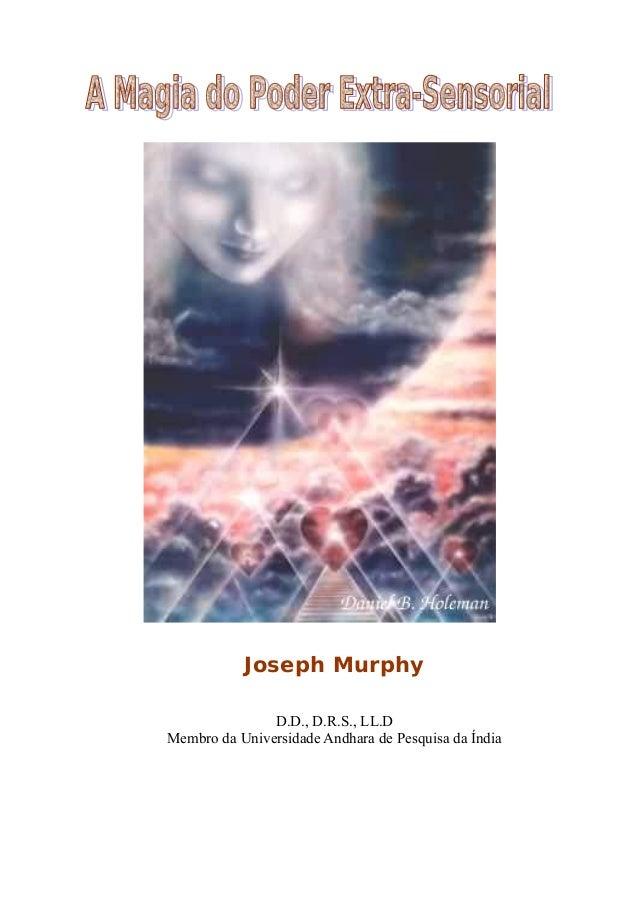 Joseph Murphy D.D., D.R.S., LL.D Membro da Universidade Andhara de Pesquisa da Índia