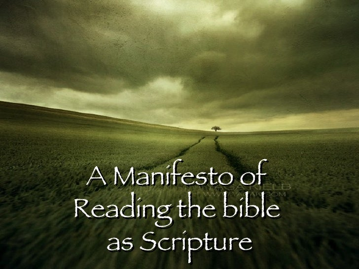 A Manifesto of  Reading the bible  as Scripture