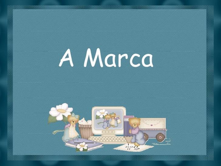 A Marca