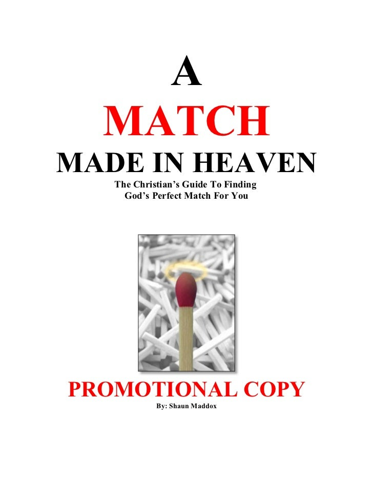 A  MATCHMADE IN HEAVEN   The Christian's Guide To Finding     God's Perfect Match For YouPROMOTIONAL COPY            By: S...