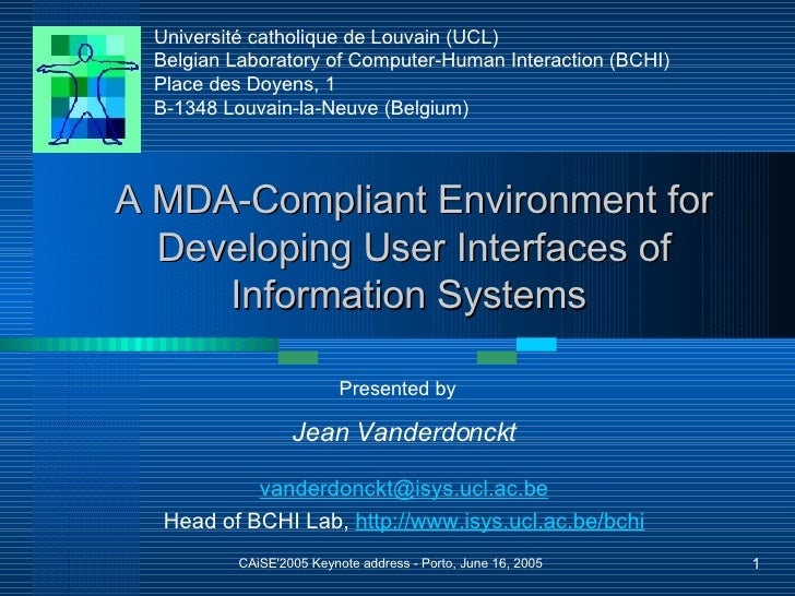 A MDA-Compliant Environment for Developing User Interfaces of Information Systems  Jean Vanderdonckt [email_address] Head ...