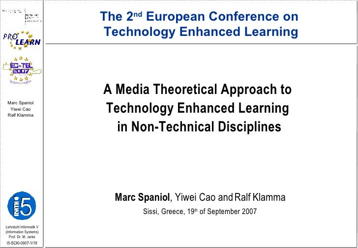 A Media Theoretical Approach to  Technology Enhanced Learning  in Non-Technical Disciplines Marc Spaniol , Yiwei Cao and R...