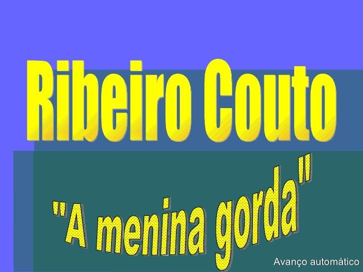 "Ribeiro Couto ""A menina gorda"" Avanço automático"