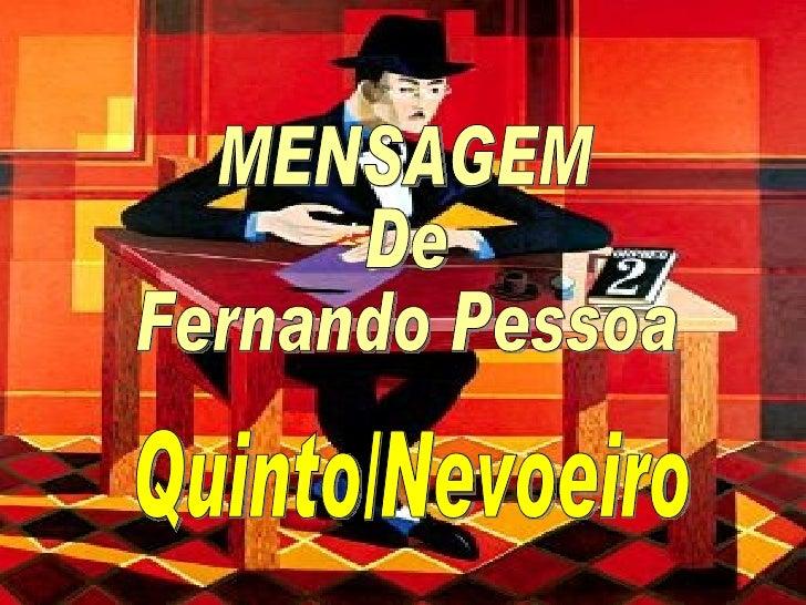 MENSAGEM  De  Fernando Pessoa Quinto/Nevoeiro