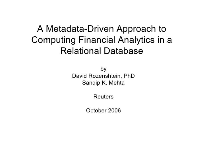 A Metadata-Driven Approach to Computing Financial Analytics in a Relational Database by David Rozenshtein, PhD Sandip K. M...
