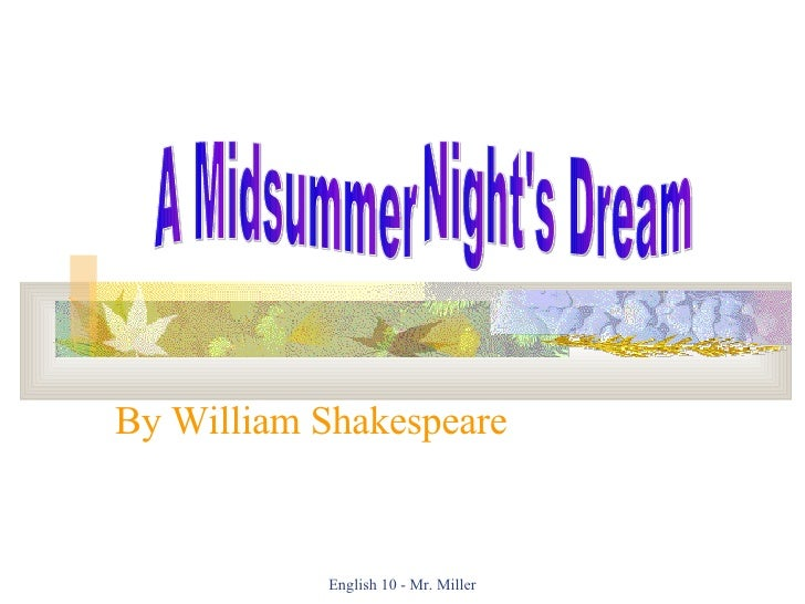 By William Shakespeare A Midsummer Night's Dream