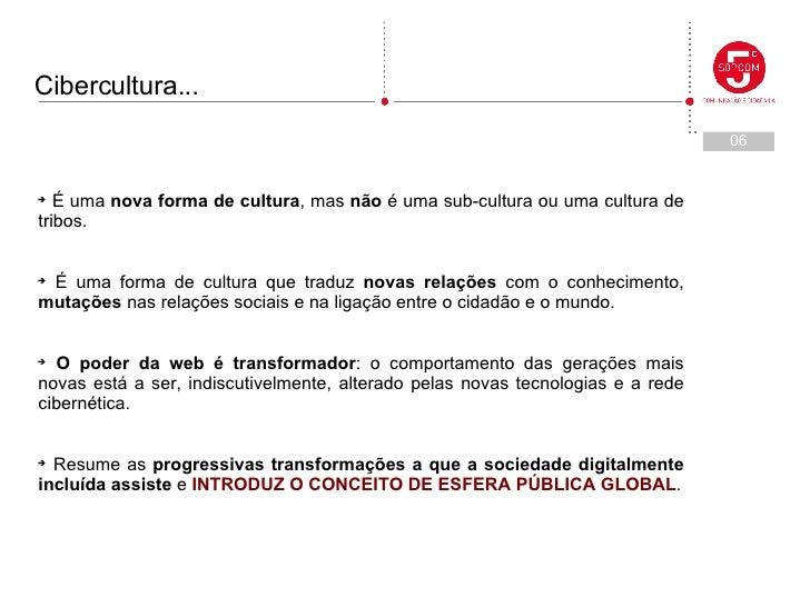 <ul><li>É uma  nova forma de cultura , mas  não  é uma sub-cultura ou uma cultura de tribos. </li></ul><ul><li>É uma forma...