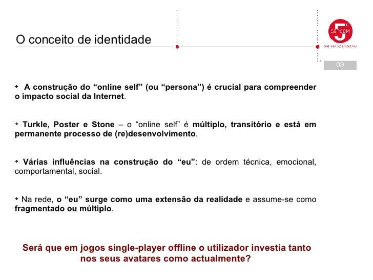 """<ul><li>A construção do """"online self"""" (ou """"persona"""") é crucial para compreender o impacto social da Internet . </li></ul><..."""