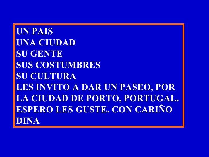 UN PAIS UNA CIUDAD SU GENTE SUS COSTUMBRES SU CULTURA LES INVITO A DAR UN PASEO, POR LA CIUDAD DE PORTO, PORTUGAL. ESPERO ...