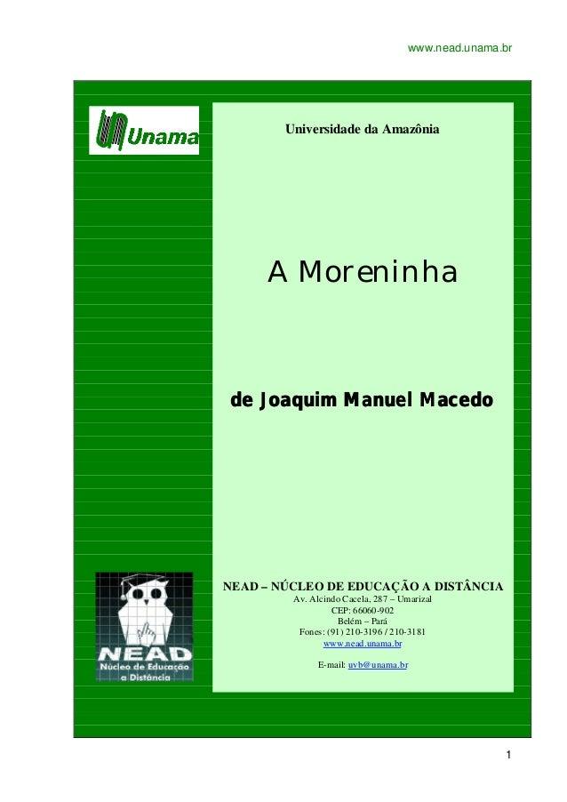 www.nead.unama.br 1 Universidade da Amazônia A Moreninha de Joaquim Manuel Macedode Joaquim Manuel Macedo NEAD – NÚCLEO DE...