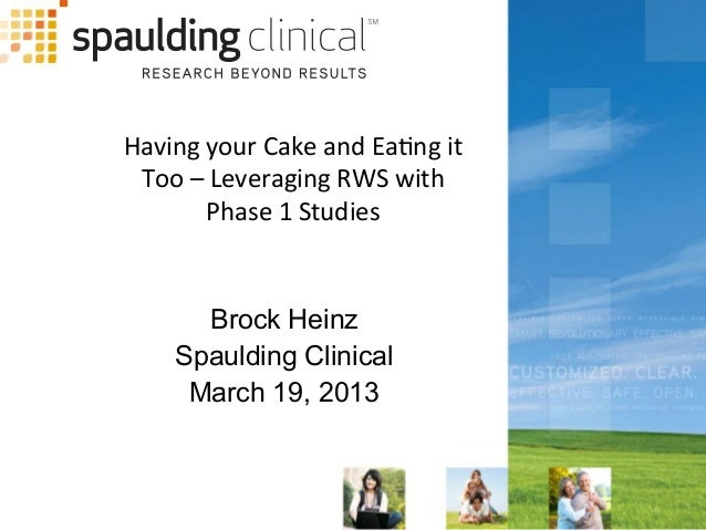 Having	   your	   Cake	   and	   Ea1ng	   it	    Too	   –	   Leveraging	   RWS	   with	    Phase	   1	   Studies	    Brock...