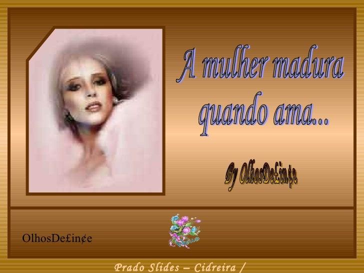OlhosDe£in¢e               Prado Slides – Cidreira /