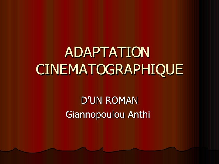 ADAPTATION  CINEMATOGRAPHIQUE D'UN ROMAN Giannopoulou Anthi