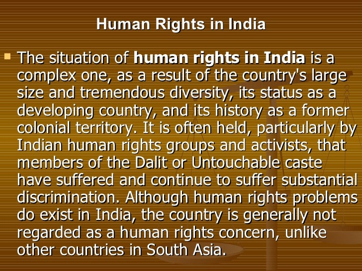 "essay on human rights commission in india Human rights commission in india section 2 of the protection of human rights act, 1993 defines human rights as "" the rights relating to life, liberty, equality and dignity of the individual guaranteed under the constitution or embodied in the international covenants and enforceable by courts in india""."