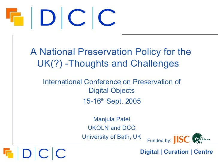 A National Preservation Policy for the UK(?) -Thoughts and Challenges  International Conference on Preservation of Digital...