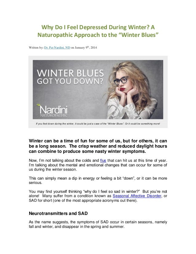 feeling the winter blues Winter is a chance for everything to slow down, rest and rejuvenate everything in the natural world changes in the winter: animals hibernate, trees are bare of leaves, and bodies of water freeze over.
